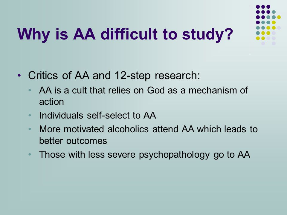 Why is AA difficult to study.