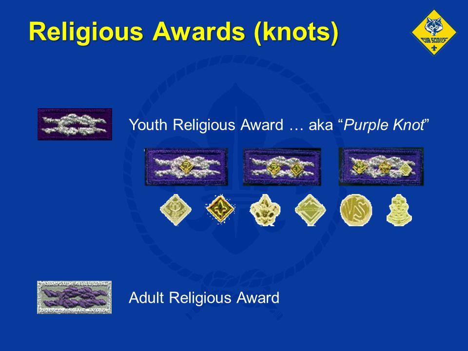 "Religious Awards (knots) Youth Religious Award … aka ""Purple Knot"" Adult Religious Award"
