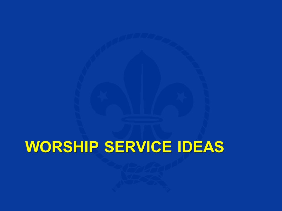 WORSHIP SERVICE IDEAS