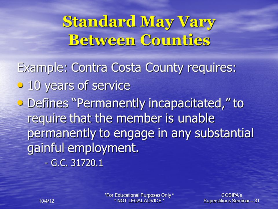 10/4/12 *For Educational Purposes Only * * NOT LEGAL ADVICE * COSIPA's Superstitions Seminar -- 31 Standard May Vary Between Counties Example: Contra