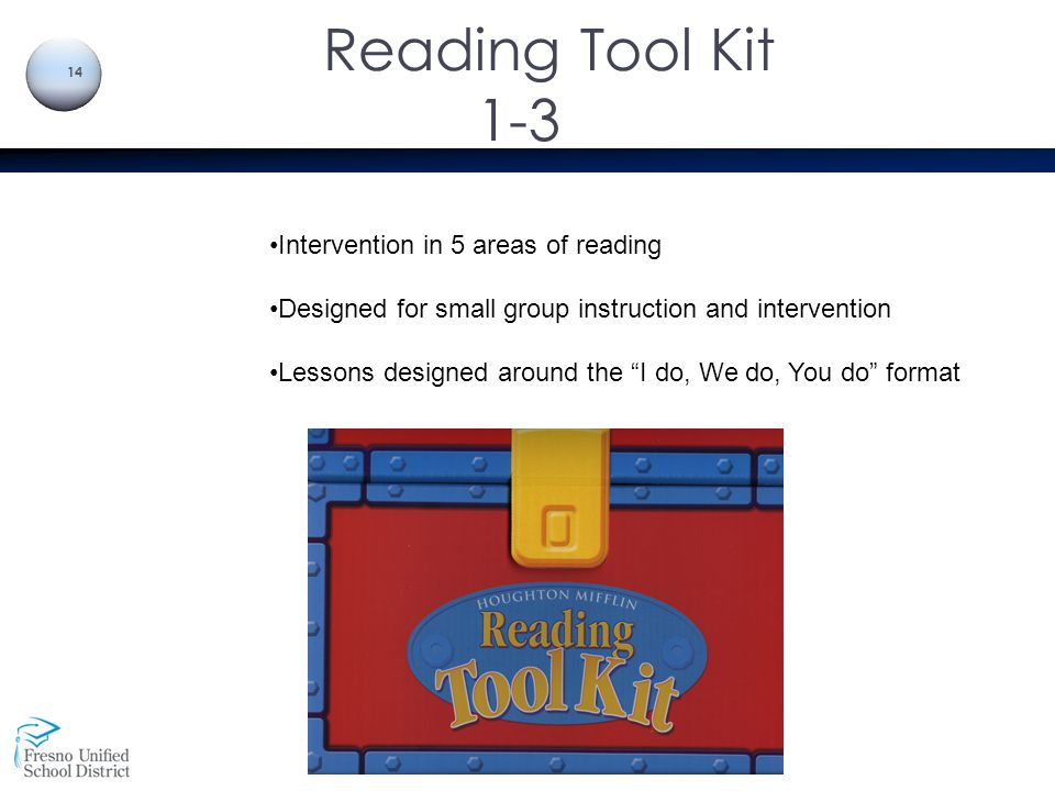 "Reading Tool Kit 1-3 14 Intervention in 5 areas of reading Designed for small group instruction and intervention Lessons designed around the ""I do, We"