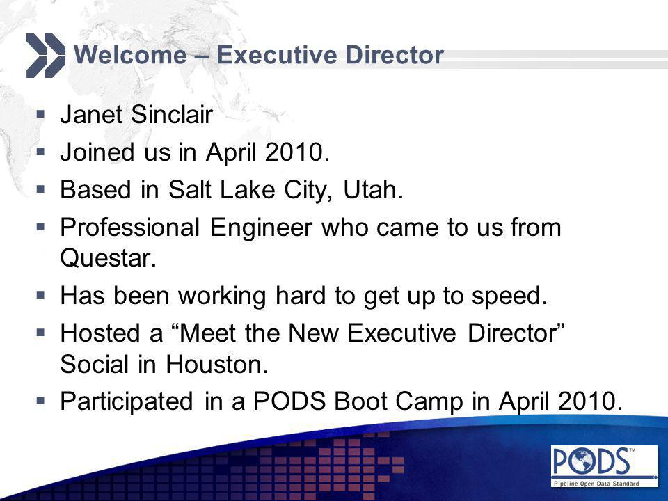 Welcome – Executive Director  Janet Sinclair  Joined us in April 2010.  Based in Salt Lake City, Utah.  Professional Engineer who came to us from
