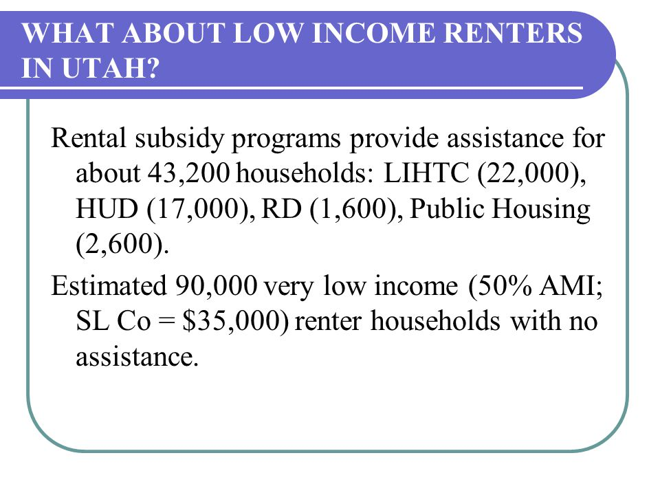 WHAT ABOUT LOW INCOME RENTERS IN UTAH.