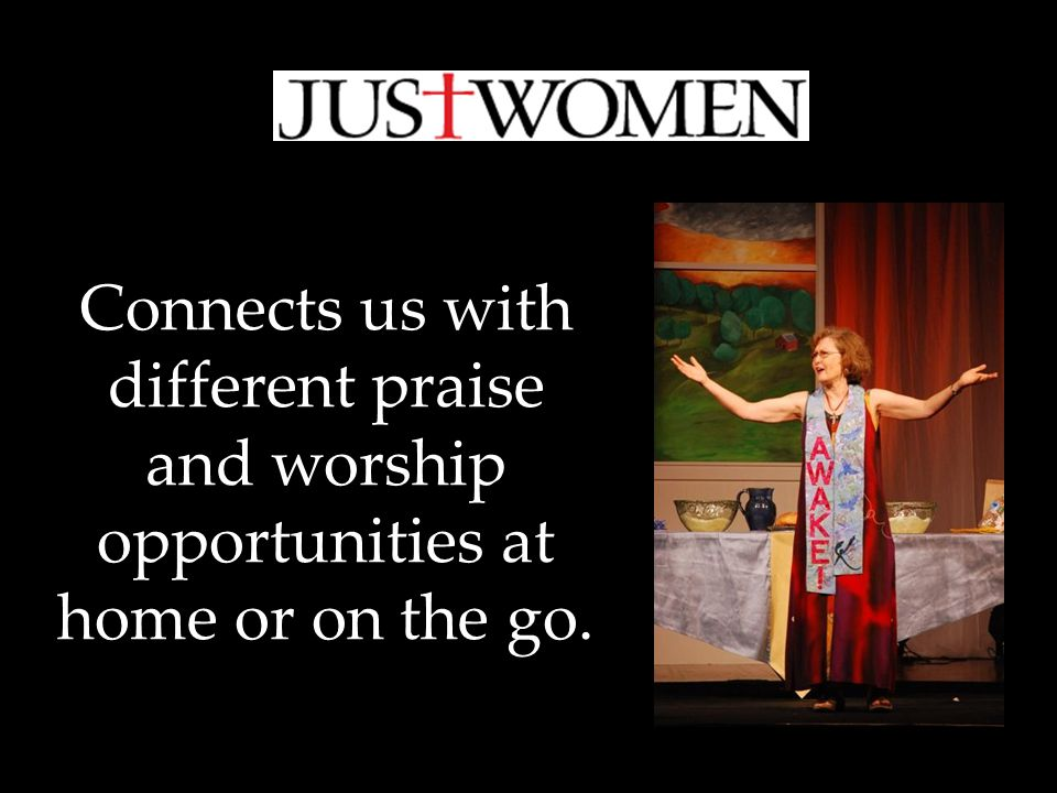 Connects us with different praise and worship opportunities at home or on the go.