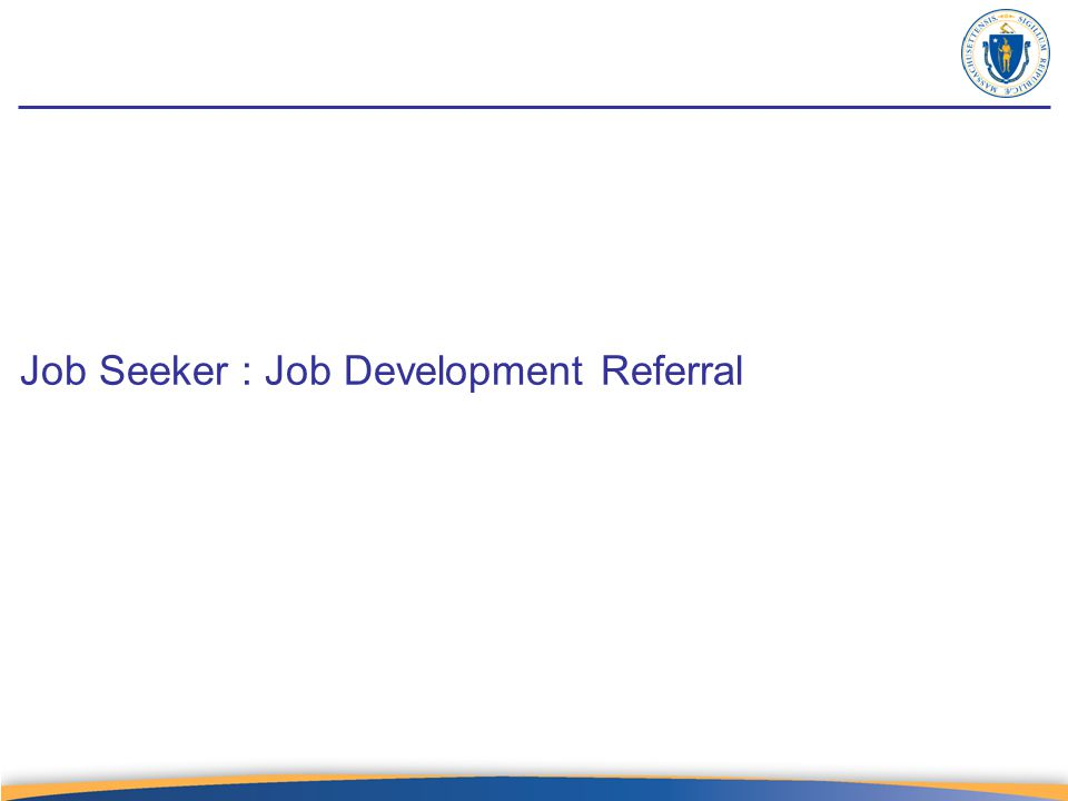 Job Seeker : Job Development Referral
