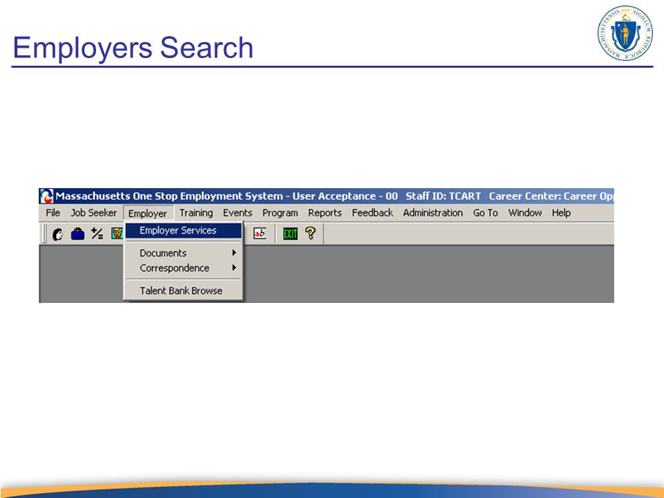 Getting Help MOSES Help feature Manuals MOSES Local Experts Massachusetts Workforce Website MOSES Help Desk (phone or e-mail) –Phone (617) 626-5656 –MOSES@detma.orgMOSES@detma.org
