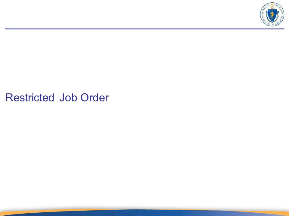 Restricted Job Order