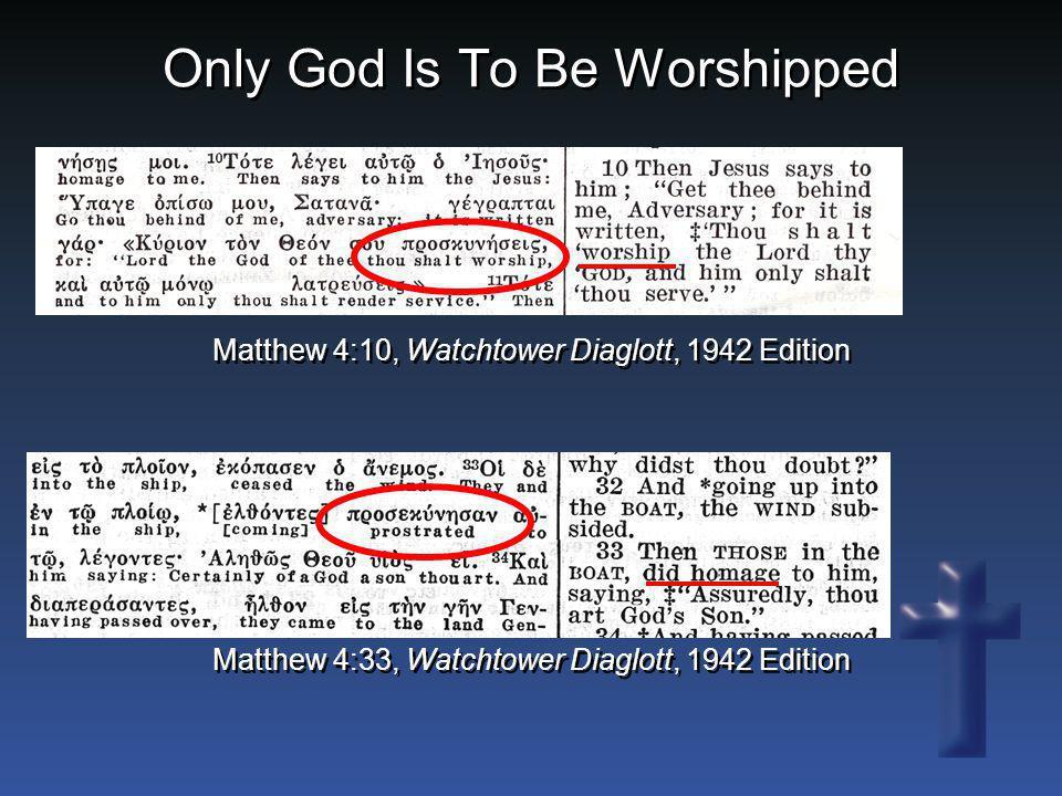 Matthew 4:10, Watchtower Diaglott, 1942 Edition Matthew 4:33, Watchtower Diaglott, 1942 Edition