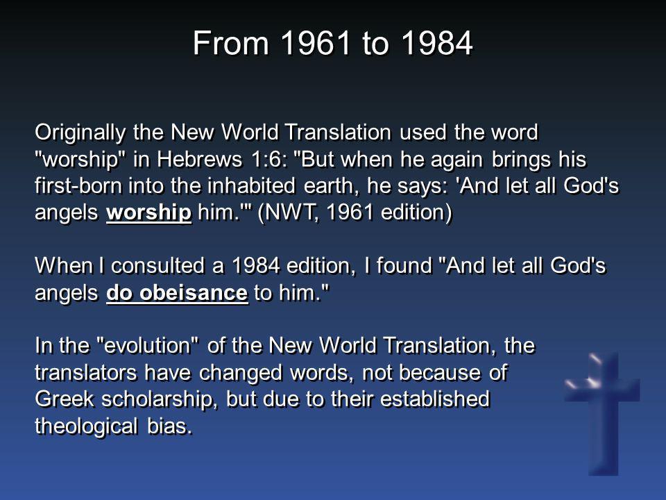 Originally the New World Translation used the word