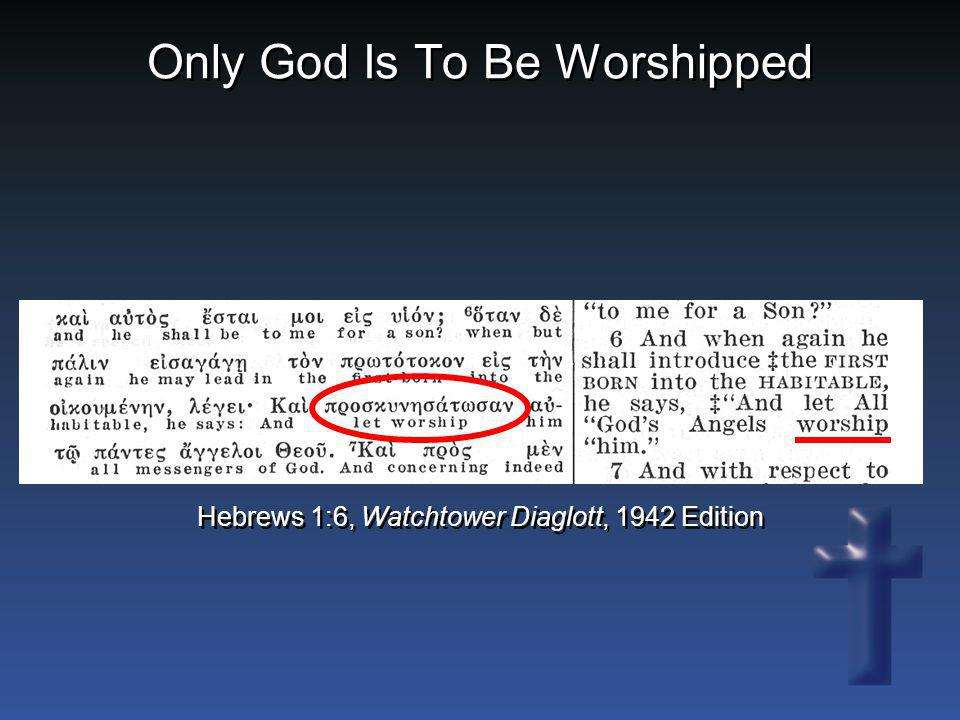 Only God Is To Be Worshipped Hebrews 1:6, Watchtower Diaglott, 1942 Edition