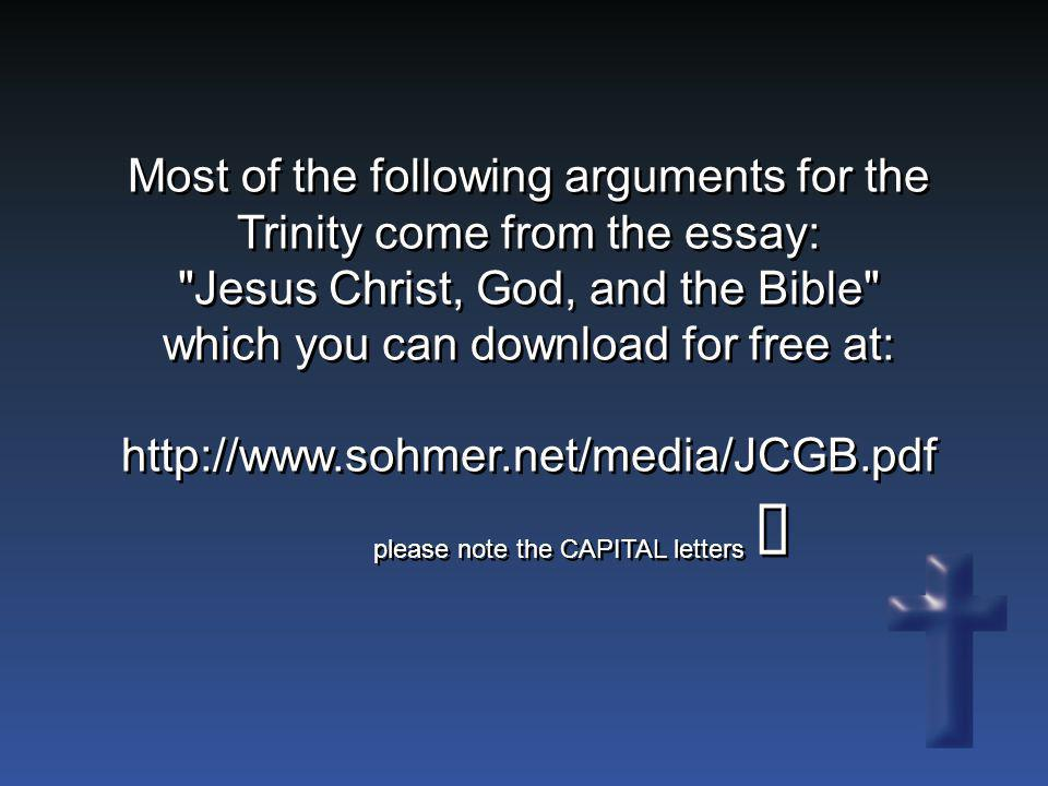 Most of the following arguments for the Trinity come from the essay: