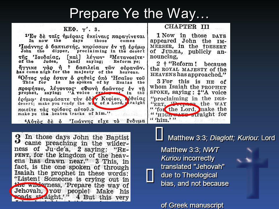 Prepare Ye the Way… Matthew 3:3; Diaglott; Kuriou: Lord   Matthew 3:3; NWT Kuriou incorrectly translated