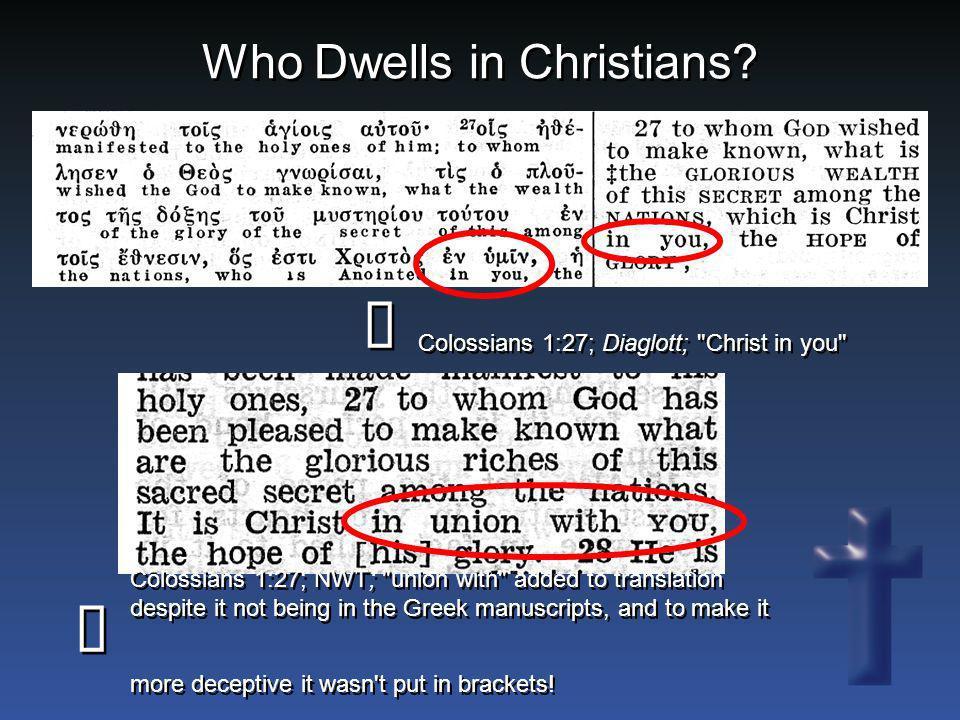 Who Dwells in Christians? Colossians 1:27; Diaglott;