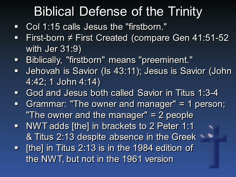 Biblical Defense of the Trinity  Col 1:15 calls Jesus the