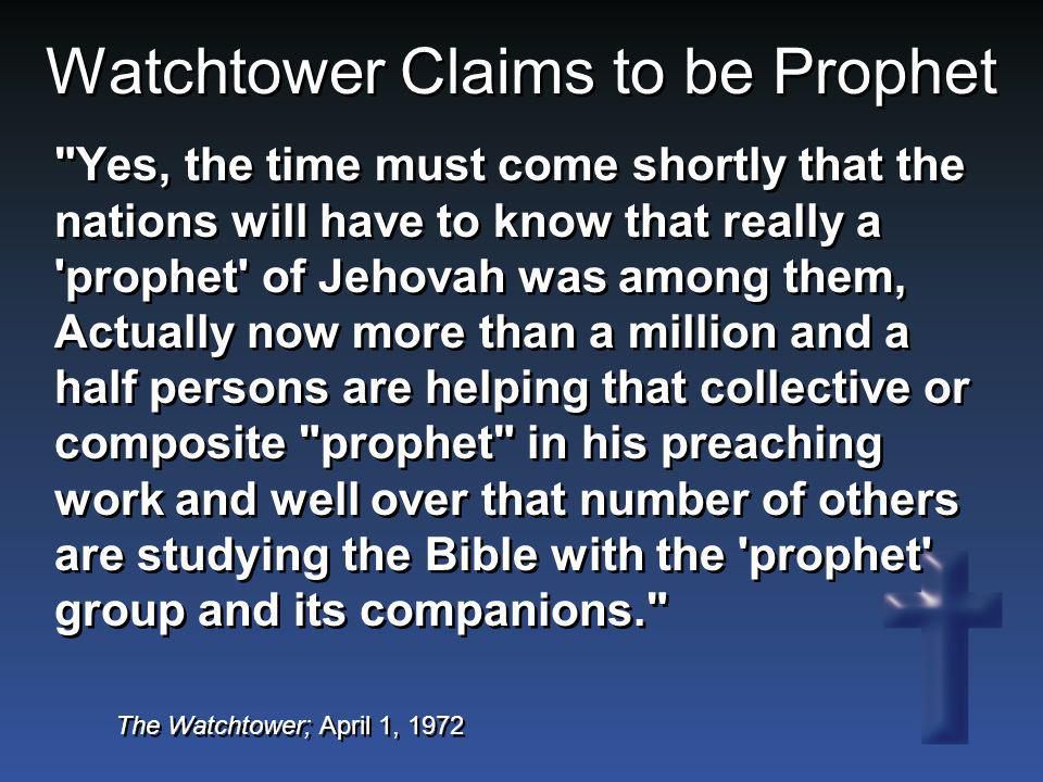 Watchtower Claims to be Prophet