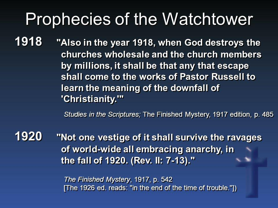 Prophecies of the Watchtower Studies in the Scriptures; The Finished Mystery, 1917 edition, p. 485 1918