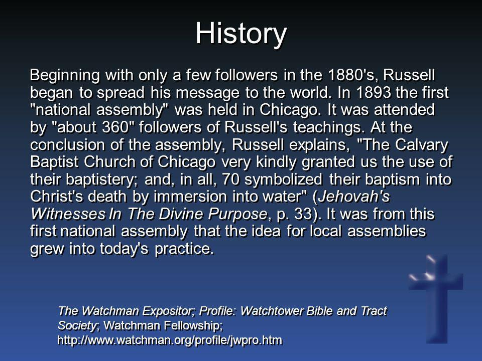 History Beginning with only a few followers in the 1880's, Russell began to spread his message to the world. In 1893 the first