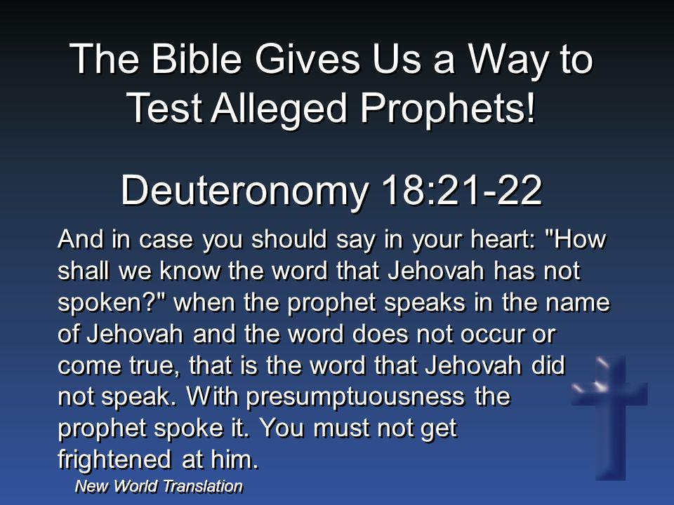 Deuteronomy 18:21-22 And in case you should say in your heart: