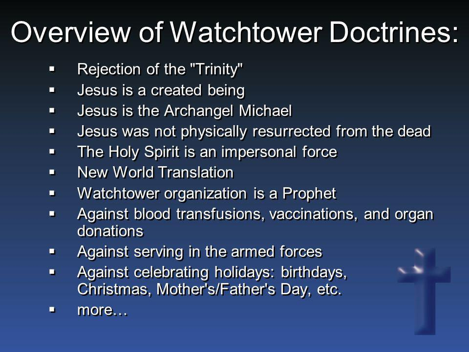 Overview of Watchtower Doctrines:  Rejection of the