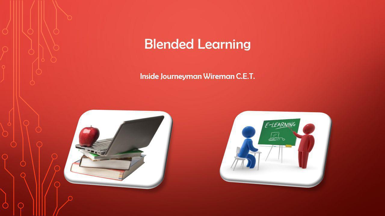 Blended Learning Inside Journeyman Wireman C.E.T.