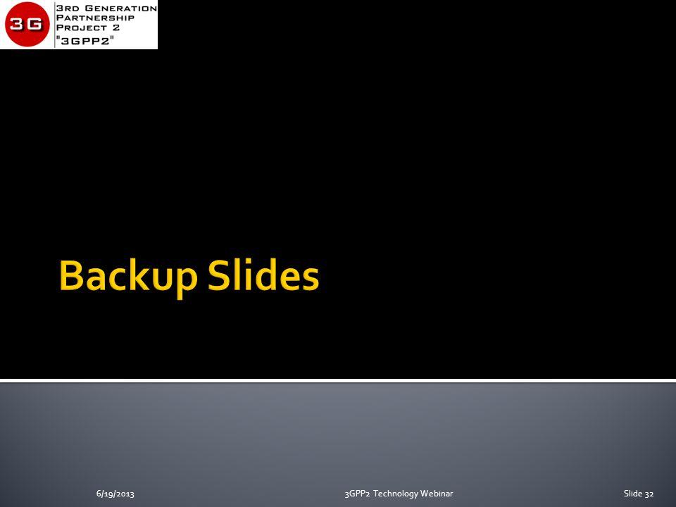6/19/20133GPP2 Technology WebinarSlide 32