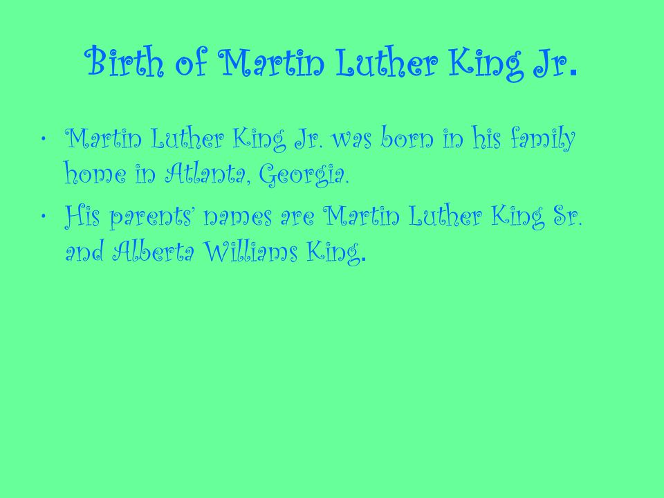 Birth of Martin Luther King Jr. Martin Luther King Jr.