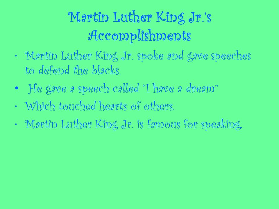 Martin Luther King Jr.'s Accomplishments Martin Luther King Jr.
