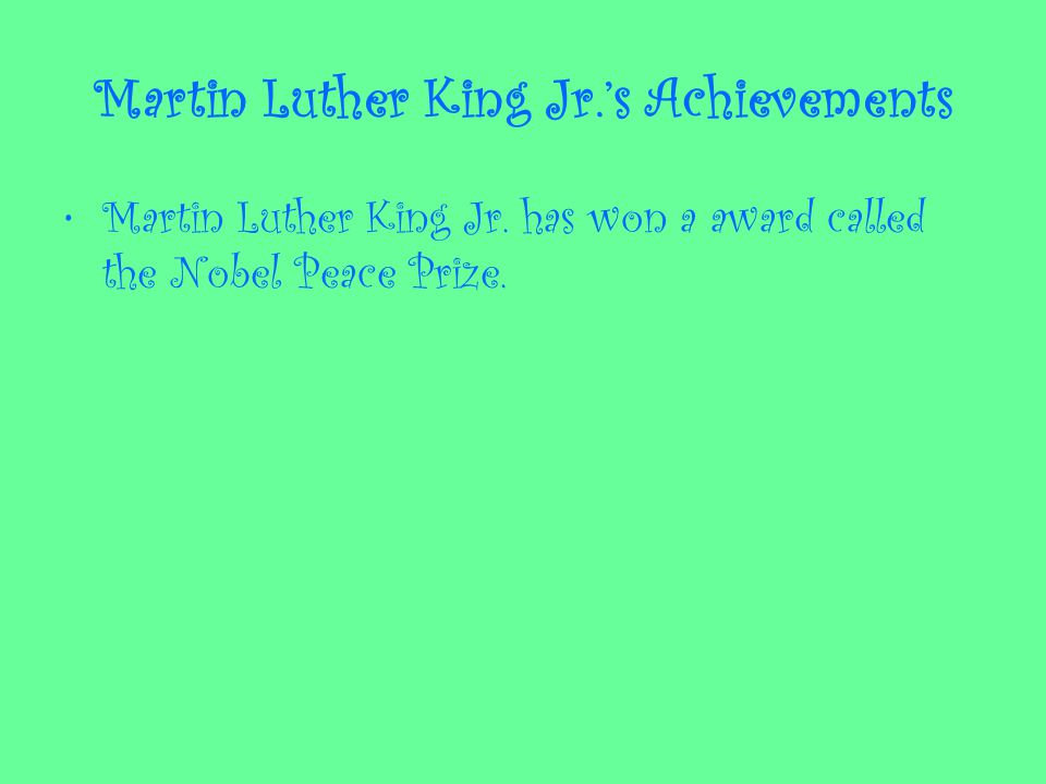 Martin Luther King Jr.'s Achievements Martin Luther King Jr.