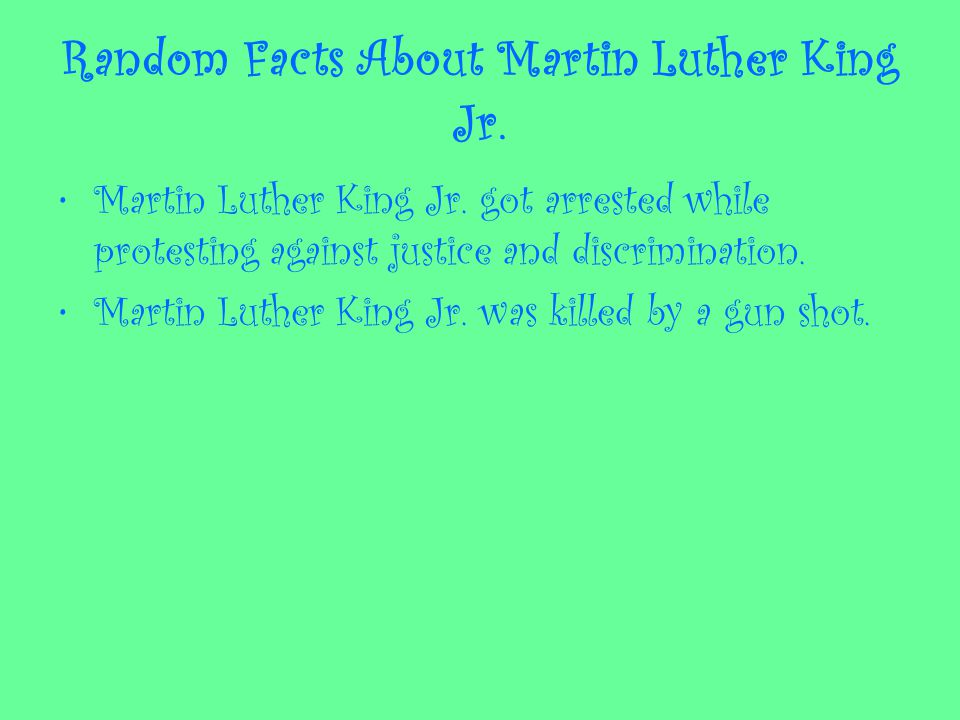 Random Facts About Martin Luther King Jr. Martin Luther King Jr.