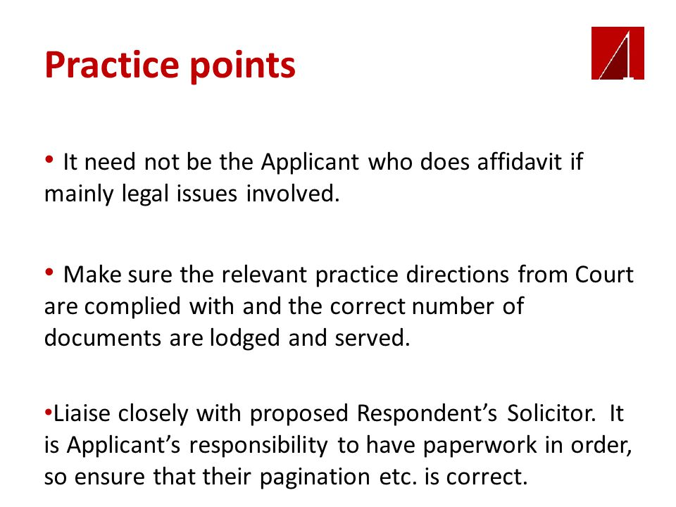 Practice points It need not be the Applicant who does affidavit if mainly legal issues involved.