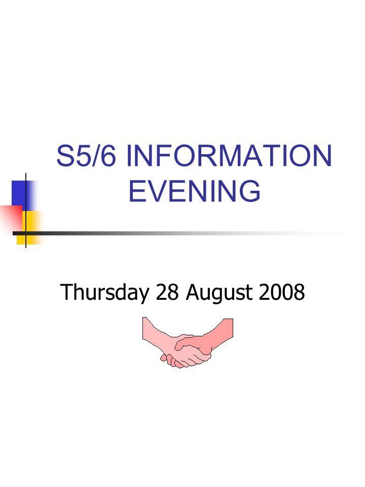 S5/6 INFORMATION EVENING Thursday 28 August 2008