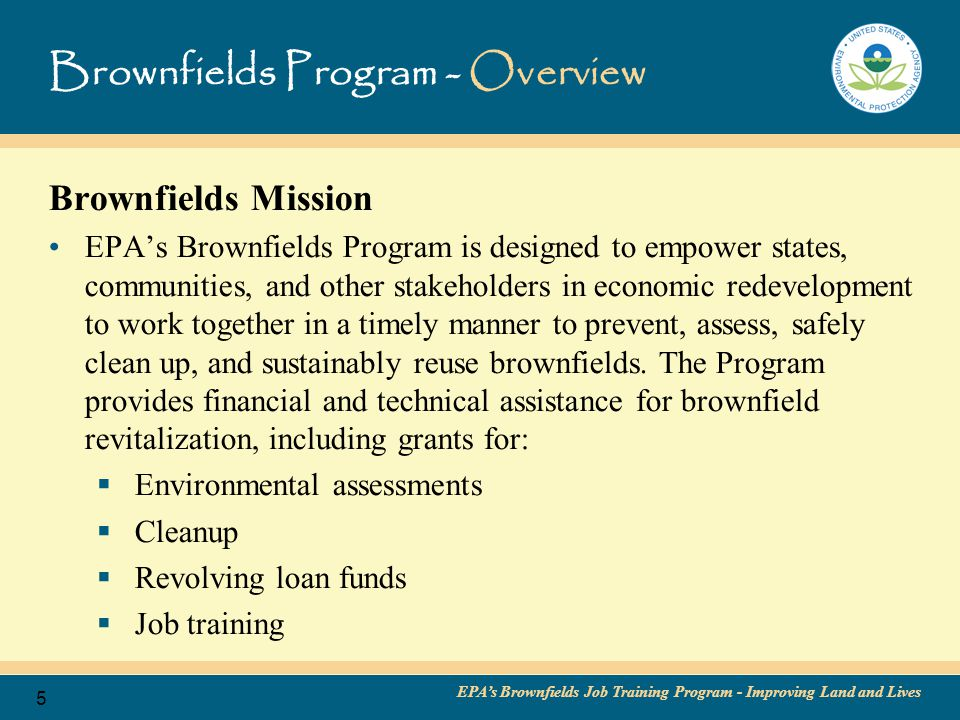EPA's Brownfields Job Training Program - Improving Land and Lives 6 Brownfields Job Training Program - Overview The Milwaukee Community Service Corps Job Training Class on site.
