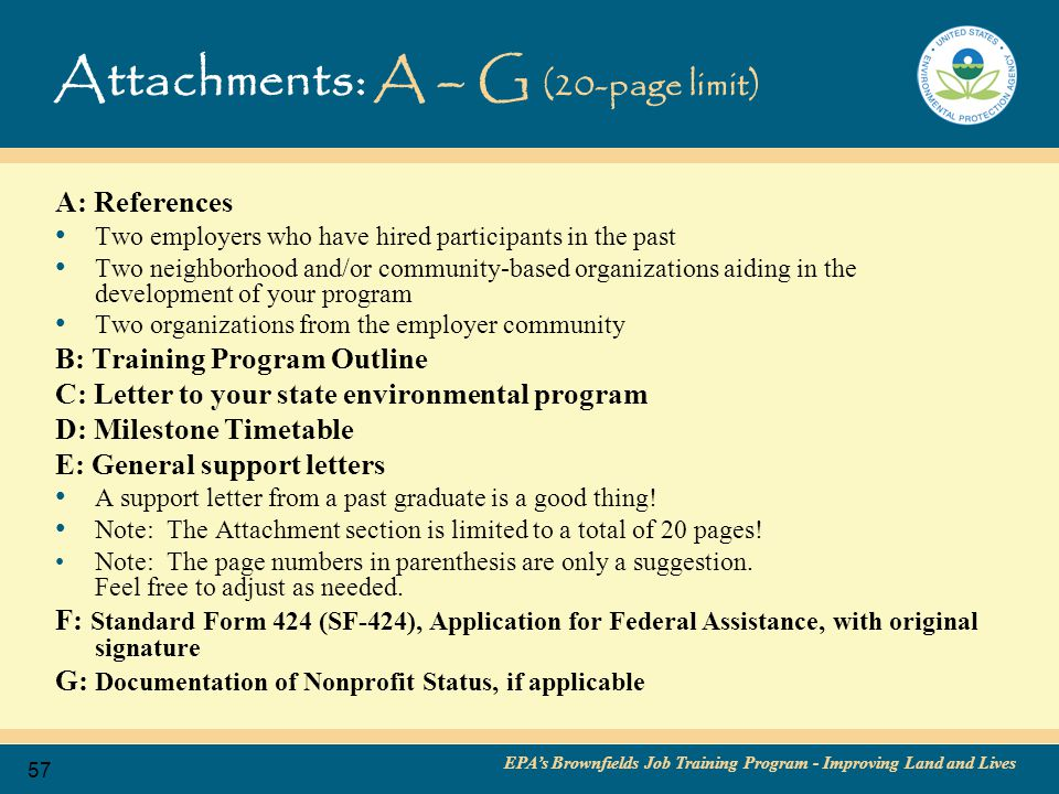 EPA's Brownfields Job Training Program - Improving Land and Lives 58 General Tips for Application Preparation Read entire NEW Guidelines and follow directions.