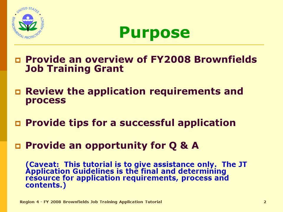 BROWNFIELDS Job Training Grant Application Process A Tutorial The United States Environmental Protection Agency Region 4