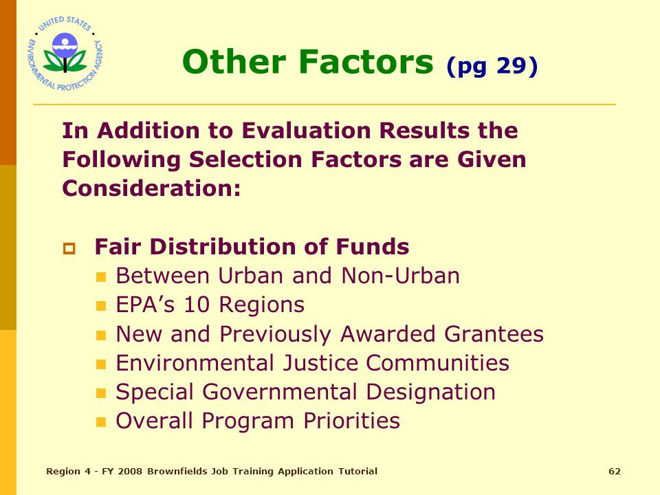 Region 4 - FY 2008 Brownfields Job Training Application Tutorial61 Leveraging (pg 29) Total Points – 5  Funding Source  Cash Amount Donated  Service Donated Where possible, assign a cash value to service