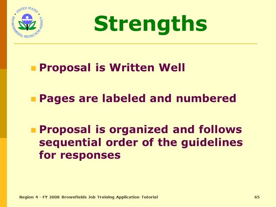 Region 4 - FY 2008 Brownfields Job Training Application Tutorial64 Strengths and Weaknesses STRENGTHS