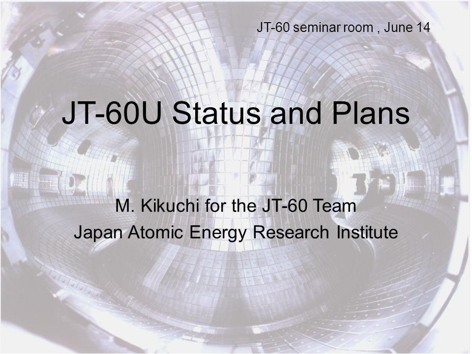 JT-60U Status and Plans M.