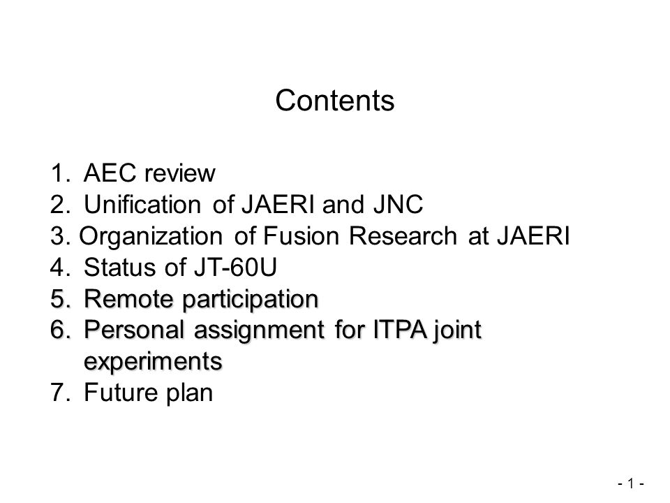 Contents - 1 - 1. AEC review 2. Unification of JAERI and JNC 3.