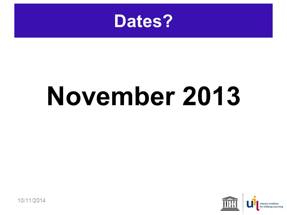 10/11/2014 Dates? November 2013