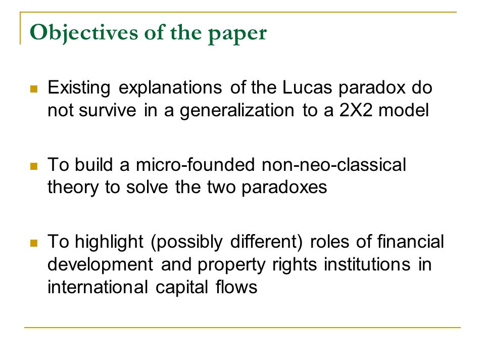 Existing explanation of the Lucas paradox within a neo-classical framework Difference in effective labor Missing factor (e.g.