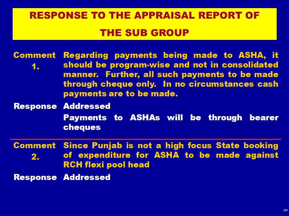 RESPONSE TO THE APPRAISAL REPORT OF THE SUB GROUP Comment 1. Regarding payments being made to ASHA, it should be program-wise and not in consolidated