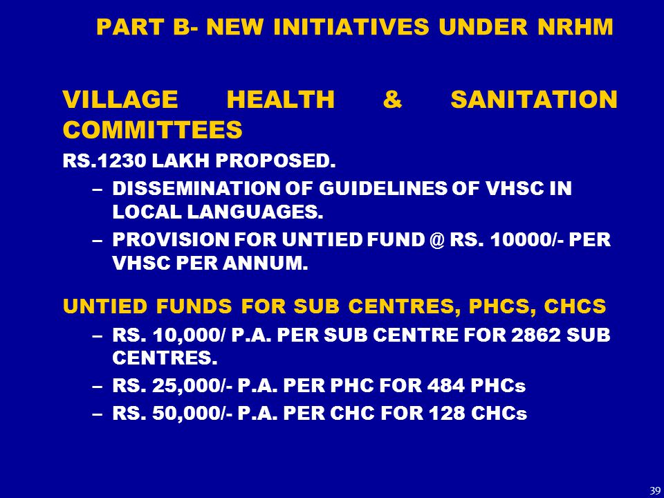 PART B- NEW INITIATIVES UNDER NRHM VILLAGE HEALTH & SANITATION COMMITTEES RS.1230 LAKH PROPOSED. –DISSEMINATION OF GUIDELINES OF VHSC IN LOCAL LANGUAG