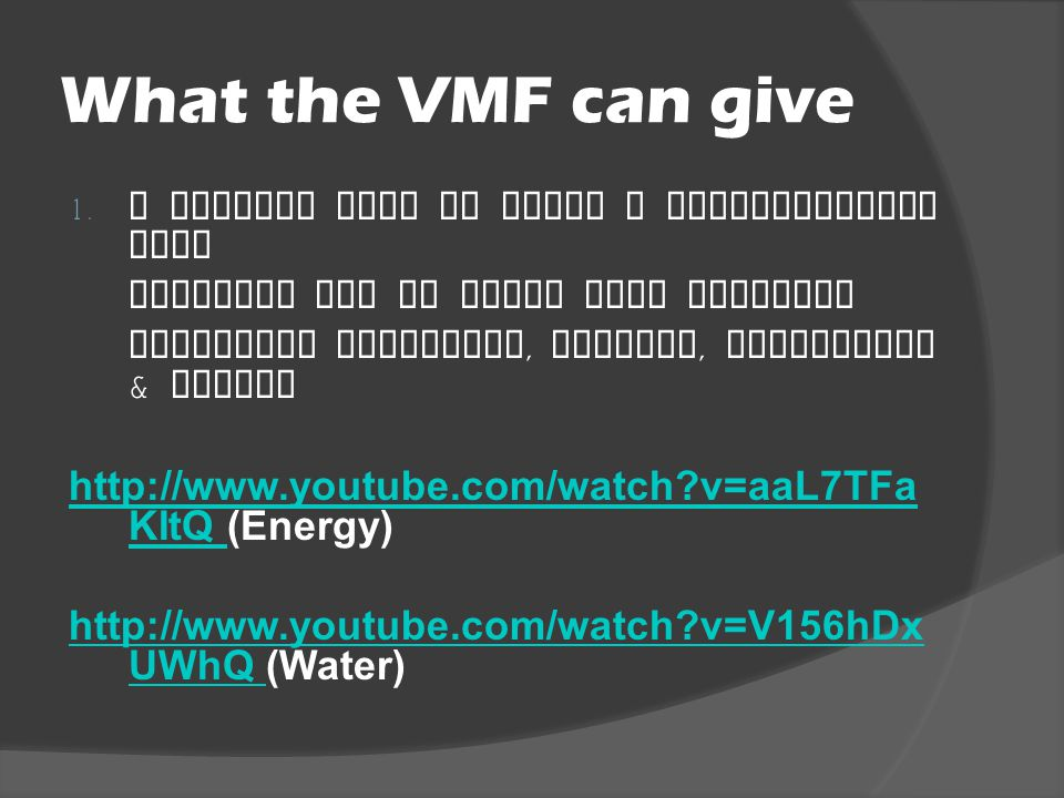 What the VMF can give 1.