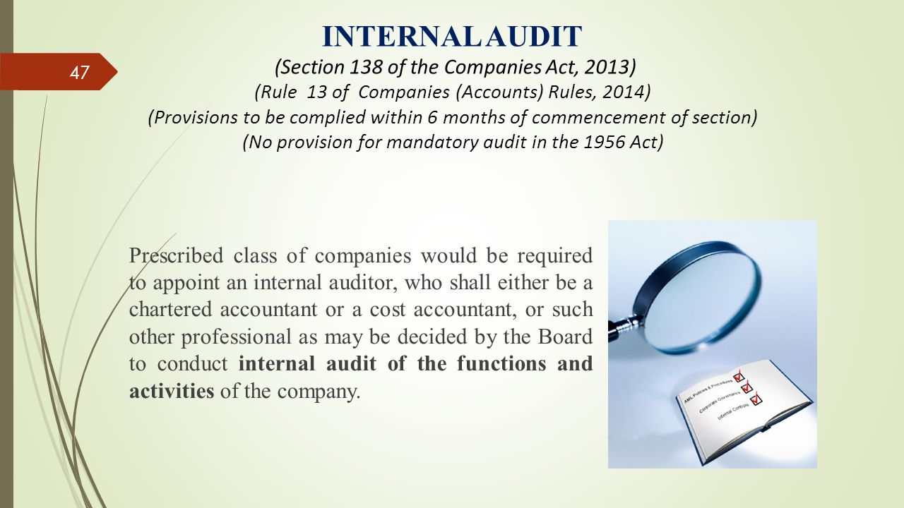 INTERNAL AUDIT (Section 138 of the Companies Act, 2013) (Rule 13 of Companies (Accounts) Rules, 2014) (Provisions to be complied within 6 months of co