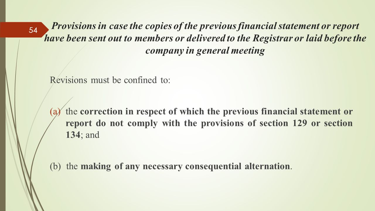 Provisions in case the copies of the previous financial statement or report have been sent out to members or delivered to the Registrar or laid before