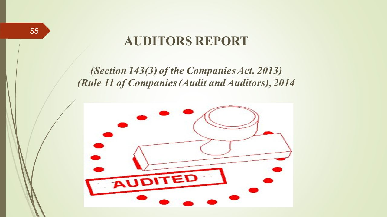 AUDITORS REPORT (Section 143(3) of the Companies Act, 2013) (Rule 11 of Companies (Audit and Auditors), 2014 55