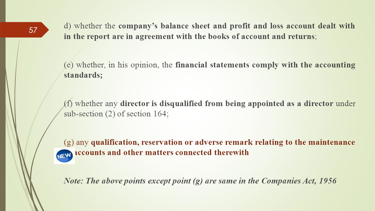 d) whether the company's balance sheet and profit and loss account dealt with in the report are in agreement with the books of account and returns; (e