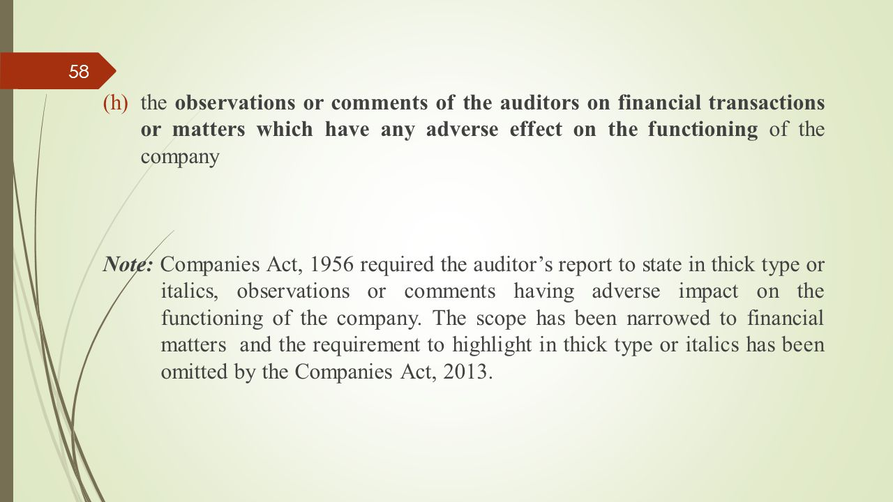 (h)the observations or comments of the auditors on financial transactions or matters which have any adverse effect on the functioning of the company N