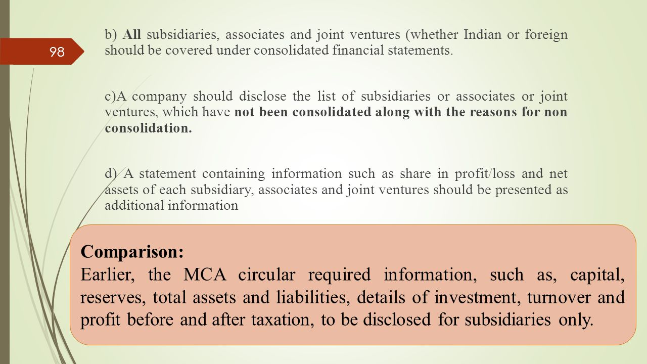 b) All subsidiaries, associates and joint ventures (whether Indian or foreign should be covered under consolidated financial statements. c)A company s