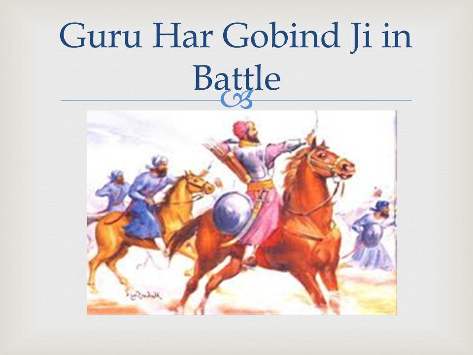  Guru Har Gobind Ji in Battle